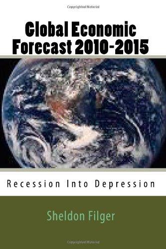 Global Economic Forecast 2010-2015: Recession Into Depression