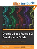 Drools JBoss Rules 5.X Developer's Guide
