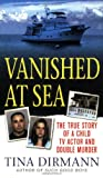 Vanished at Sea: The True Story of a Child TV Actor and Double Murder (St. Martin's True Crime Library)