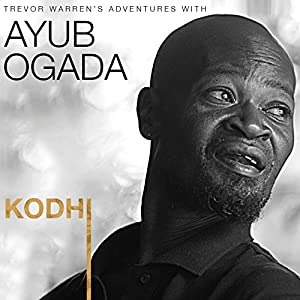 Ayub Ogada  Trevor Warren Kodhi Trevor Warrens