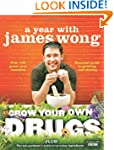 Grow Your Own Drugs: A Year With Jame...