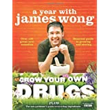 Grow Your Own Drugs: A Year With James Wongby James Wong