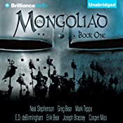 The Mongoliad: The Foreworld Saga, Book 1 | [Neal Stephenson, Greg Bear, Mark Teppo, E. D. deBirmingham, Erik Bear, Joseph Brassey, Cooper Moo]