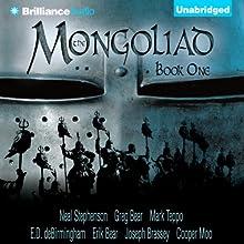 The Mongoliad: The Foreworld Saga, Book 1 (       UNABRIDGED) by Neal Stephenson, Greg Bear, Mark Teppo, E. D. deBirmingham, Erik Bear, Joseph Brassey, Cooper Moo Narrated by Luke Daniels