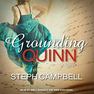 Grounding Quinn: Grounding Quinn, Book 1 | [Steph Campbell]