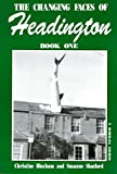 img - for The Changing Faces of Headington: Bk. 1 book / textbook / text book