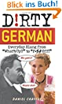 Dirty German: Everyday Slang From Wha...
