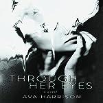Through Her Eyes: A Novel   Ava Harrison