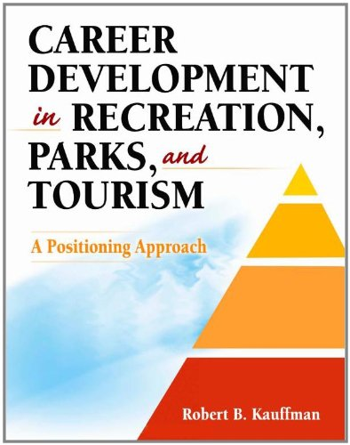 Career Development in Recreation, Parks and Tourism:Pstng...