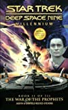The War of the Prophets (Star Trek Deep Space Nine, Millennium Book 2 of 3) (0671024027) by Judith Reeves-Stevens