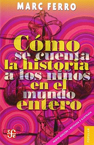 C mo se cuenta la historia a los ni os del mundo entero (Coleccion Popular) (Spanish Edition)