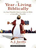 The Year of Living Biblically: One Man's Humble Quest to Follow the Bible as Literally as Possible (Thorndike Core) (1410405079) by Jacobs, A. J.