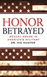 Honor Betrayed: Sexual Abuse in America