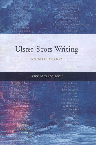 Ulster-Scots Writing: An Anthology (Ulster & Scotland Series)