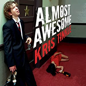 Almost Awesome | [Kris Tinkle]