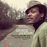echange, troc George Jackson - Don'T Count Me Out : The Fame Story /Vol.1