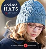Download Weekend Hats: 25 Knitted Caps, Berets, Cloches, and More