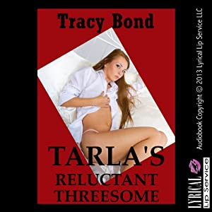 Tarla's Reluctant Threesome Audiobook