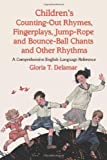 img - for Children's Counting-Out Rhymes, Fingerplays, Jump-Rope and Bounce-Ball Chants and Other Rhythms: A Comprehensive English-Language Reference book / textbook / text book