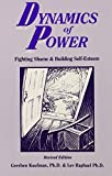 Dynamics of Power: Fighting Shame and Building Self-Esteem