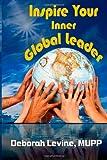 Inspire Your Inner Global Leader: True Stories for New Leaders