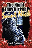 The Night They Nicked Saint Nick (A Christmas Story for the whole family)