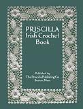 Priscilla Irish Crochet Book #1 c.1912