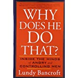 Why Does He Do That?: Inside the Minds of Angry and Controlling Menby Lundy Bancroft