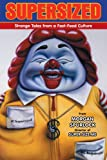 img - for Supersized: Strange Tales From A Fast-Food Culture book / textbook / text book