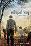 Valleys of Ivory