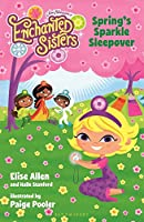Jim Henson's Enchanted Sisters: Spring's Sparkle Sleepover