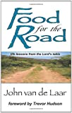 Food for the Road: Life Lessons From The Lords Table