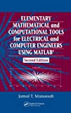 img - for Elementary Mathematical and Computational Tools for Electrical and Computer Engineers Using MATLAB, Second Edition book / textbook / text book