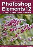 echange, troc Loïc Olive - Photoshop Elements 12: pour les photographes du numérique