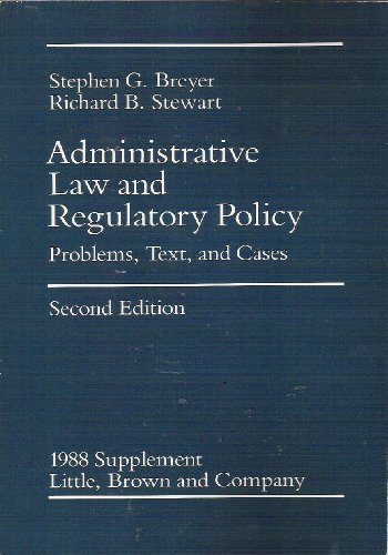 1988 Supplement, Administrative Law And Regulatory Policy: Problems, Text, And Cases : Second Edition