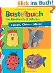Bastelbuch f�r Kinder ab 2 Jahren: Fa...