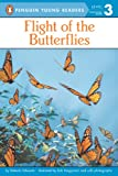 Flight of the Butterflies (Penguin Young Readers, L3)