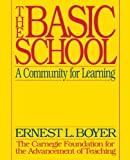 img - for The Basic School: A Community for Learning book / textbook / text book
