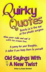 Quirky Quotes - Old sayings with a new twist