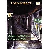 """Kaspar und Heini in der Heilen Weltvon """"Lord Schadt"""""""