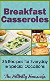 Breakfast Casserole Recipes - 35 Recipes to Jump Start Your Morning (Hillbilly Housewife Cookbooks)