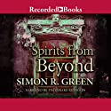 Spirits from Beyond: A Ghost Finders Novel, Book 4 Audiobook by Simon R. Green Narrated by Tim Gerard Reynolds