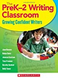 img - for The PreK-2 Writing Classroom: Growing Confident Writers book / textbook / text book