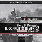 Breve storia del Terzo Reich vol.4: Il conflitto in Africa: [Short History of the Third Reich, Volume 4: Conflict in Africa] | Piero Di Domenico