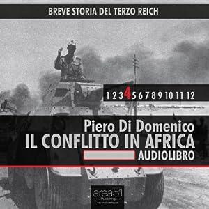 Breve storia del Terzo Reich vol.4: Il conflitto in Africa Audiobook