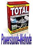 Total Betfair Football Trading: Die Power Hour Methode (German Edition)