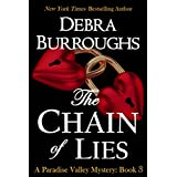 The Chain of Lies, Mystery with a Romantic Twist (Paradise Valley Mystery Series Book 3) ~ Debra Burroughs