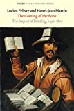 The Coming of the Book: The Impact of Printing, 1450-1800 (Verso World History Series) (1844676331) by Febvre, Lucien