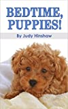 Bedtime, Puppies!: (Bedtime Stories, Puppies, Childrens book)