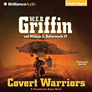 Covert Warriors: Presidential Agent Series, Book 7 | [W. E. B. Griffin, William E. Butterworth]